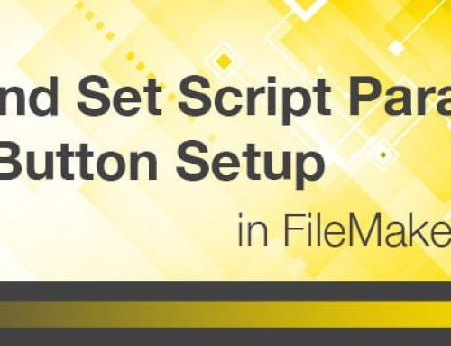 View and Set Script Parameters in the Button Setup in FileMaker® 17