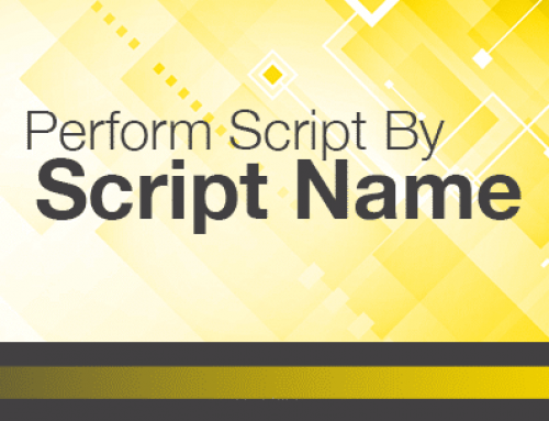 Perform Script by Script Name in FileMaker® 17