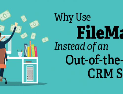 Why Use FileMaker® Instead of an Out-of-the-Box CRM Solution