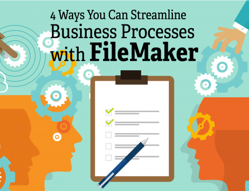 4 Ways You Can Streamline Business Processes with FileMaker