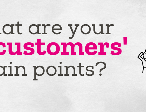 What are your customers' pain points?